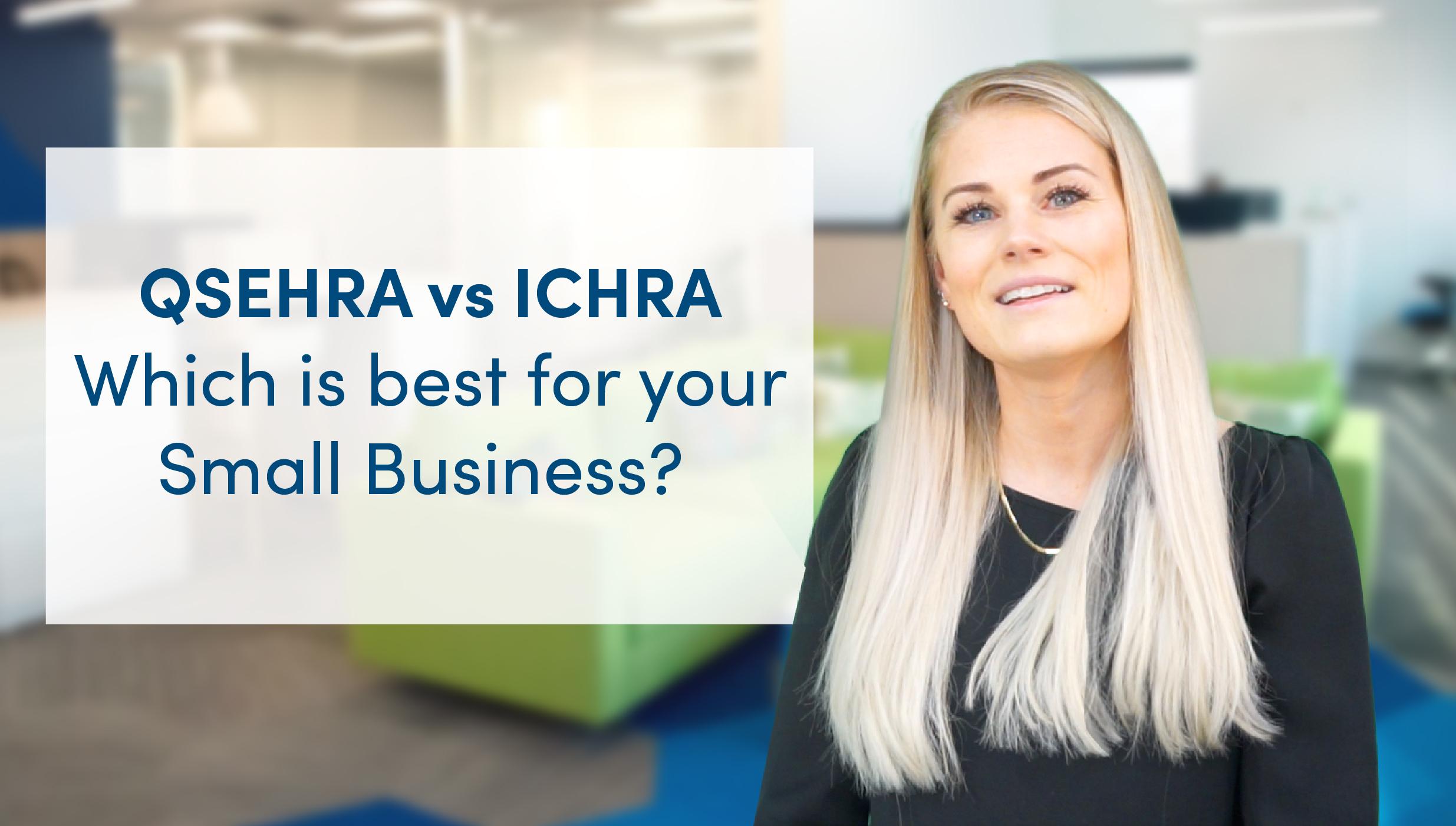 Comparing ICHRA vs QSEHRA Employee Benefit Plans