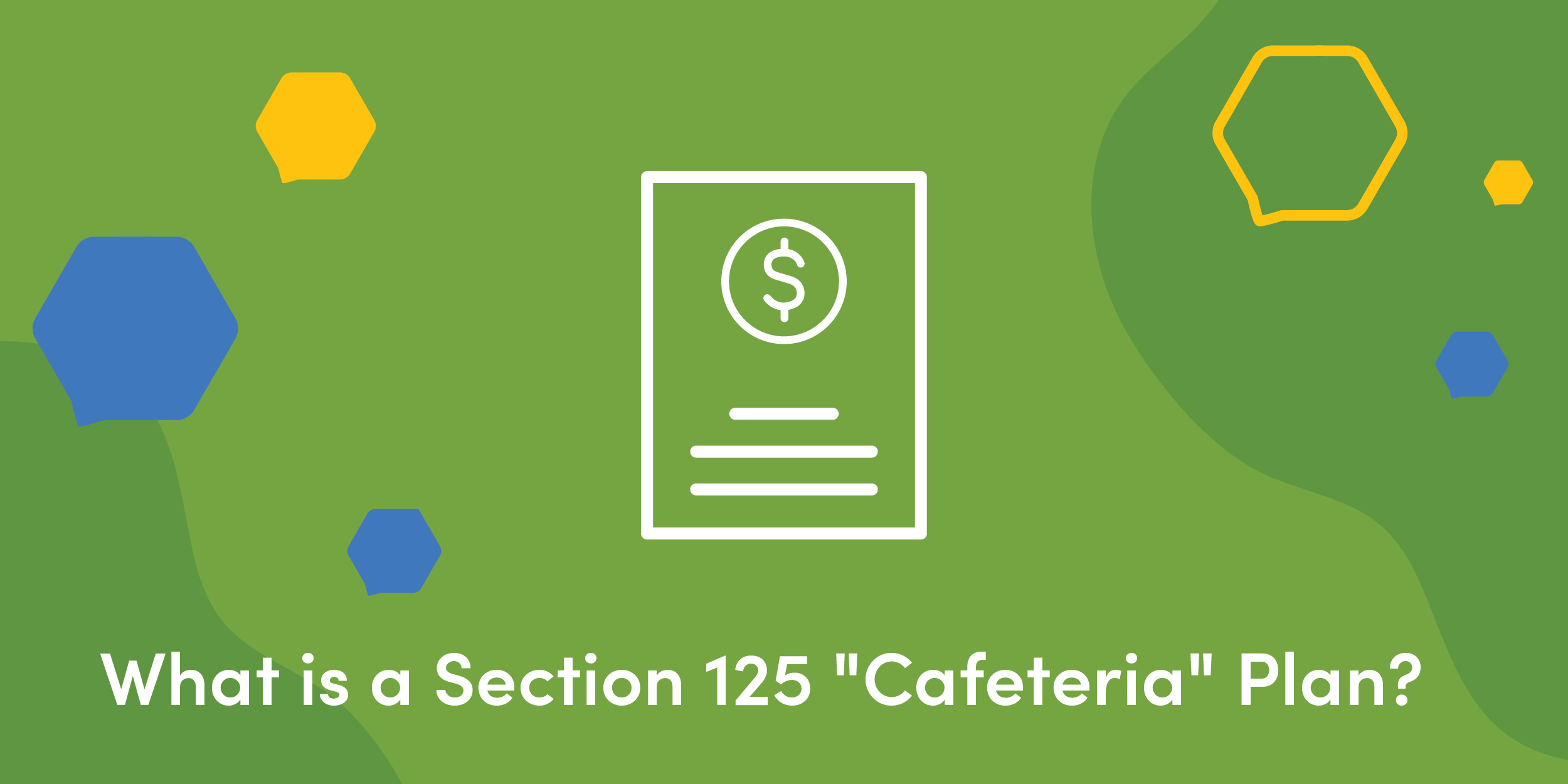 What is a Section 125 Cafeteria Plan?
